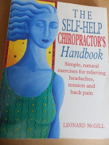 The Self-help Chiropractor's Handbook (Positive Health)