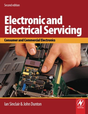 Electronic & Electrical Servicing, Second Edition: Consumer and Commercial Electronics
