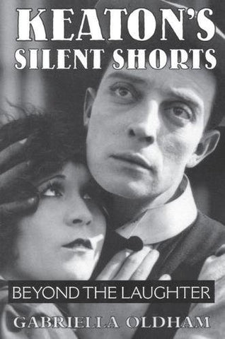 Keaton's Silent Shorts: Beyond the Laughter