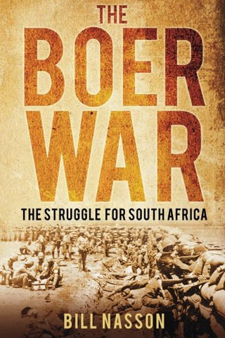 The Boer War: The Struggle For South Africa
