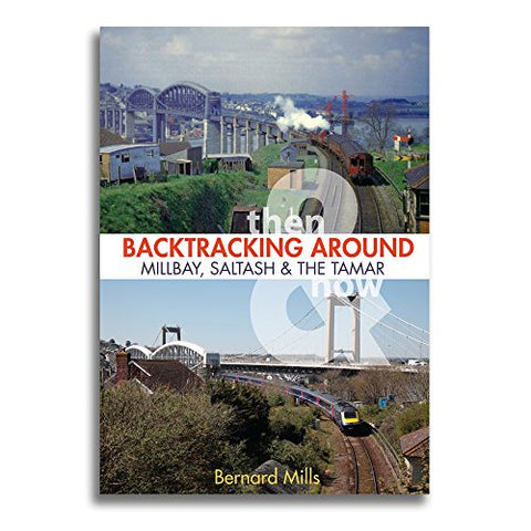 Backtracking Around Millbay, Devonport and the Tamar: Then & Now (Backtracking Then & Now)
