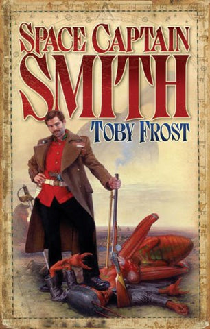 Space Captain Smith (Space Captain Smith) (Chronicles of Isambard Smith)
