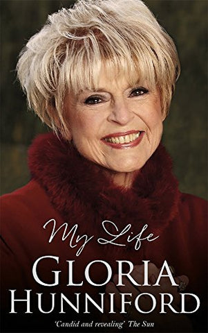 Gloria Hunniford: My Life - The Autobiography