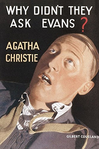 Why Didnt They Ask Evans? (Agatha Christie Facsimile Edtn)