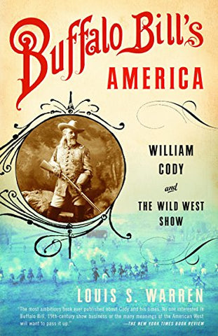 Buffalo Bill's America - William Cody and the Wild West Show (Vintage)