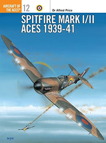 Spitfire Mark I/II Aces 1939-41 (Aircraft of the Aces)