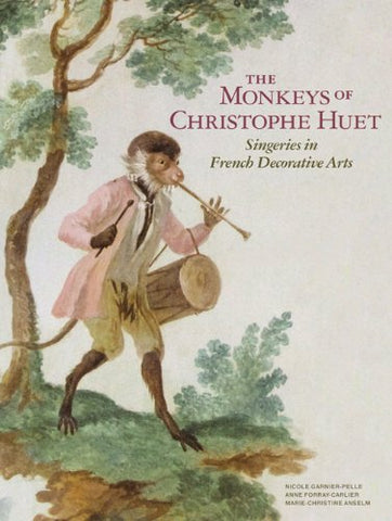 The Monkeys of Christophe Huet: Singeries in French Decorative Arts