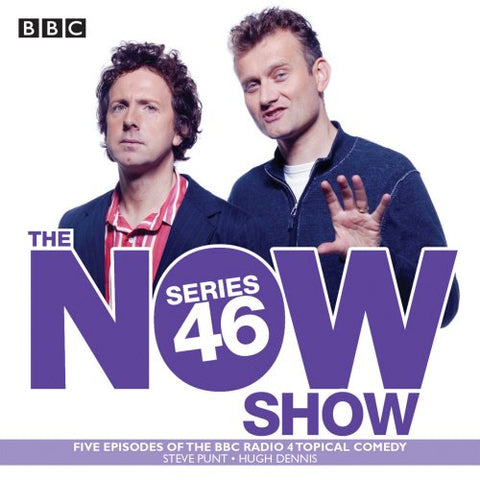The Now Show: Series 46: Six episodes of the BBC Radio 4 topical comedy