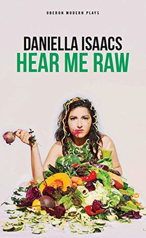 Hear Me Raw (Oberon Modern Plays)