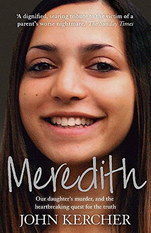 Meredith: Our daughter's murder and the heartbreaking quest for the truth