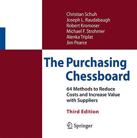 The Purchasing Chessboard: 64 Methods to Reduce Costs and Increase Value with Suppliers
