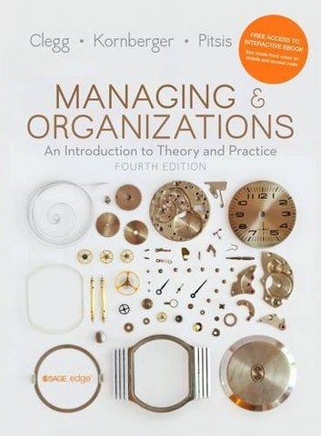 Managing and Organizations: An Introduction to Theory and Practice