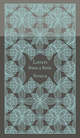 Letters from a Stoic: Epistulae Morales Ad Lucilium (Penguin Pocket Hardbacks)