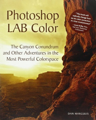 Photoshop LAB Color The Canyon Conundrum and Other Adventures in the Most Powerful Colorspace