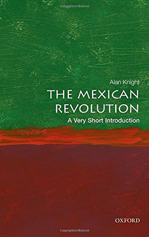 The Mexican Revolution: A Very Short Introduction (Very Short Introductions)