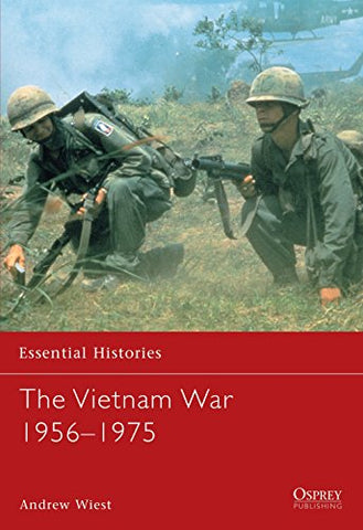 The Vietnam War 1956-1975 (Essential Histories)