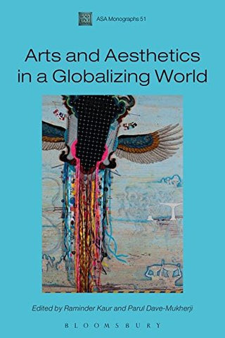 Arts and Aesthetics in a Globalizing World (Association of Social Anthropologists Monographs)