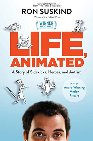 Life, Animated : A Story of Sidekicks, Heroes, and Autism (Not Part of a)