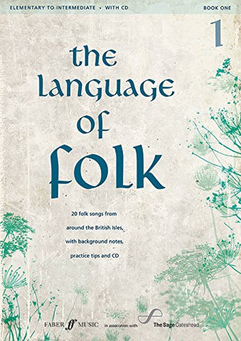 Language of Folk: Initial to Grade 4 (Voice and Piano): 1