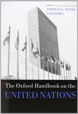 The Oxford Handbook on the United Nations (Oxford Handbooks in Politics & International Relations)