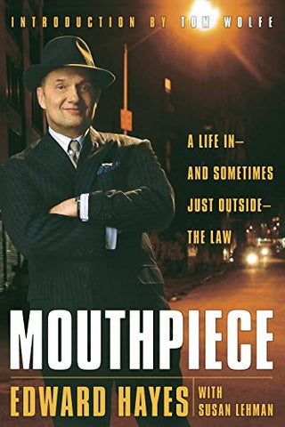 Mouthpiece: A Life in - And Sometimes Just Outside - The Law