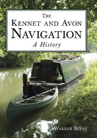 The Kennet and Avon Navigation: A History