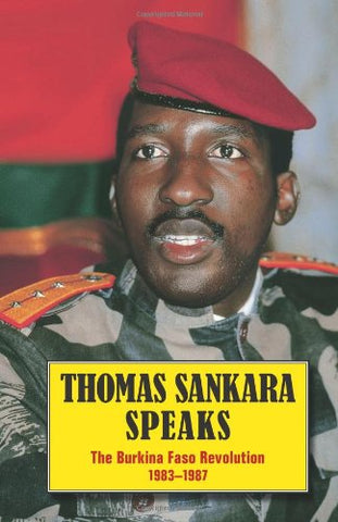 Thomas Sankara Speaks: The Burkina Faso Revolution 1983-1987