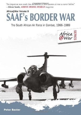 SAAFs Border War: The South African Air Force in Combat 1966-89 (Africa@War)