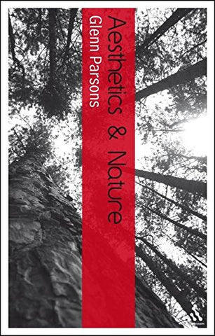 Aesthetics and Nature (Continuum Aesthetics Series)