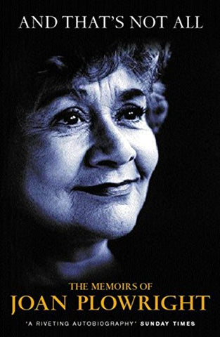 And That's Not All: The Memoirs of Joan Plowright
