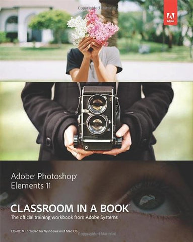 Adobe Photoshop Elements 11 Classroom in a Book (Classroom in a Book (Adobe))