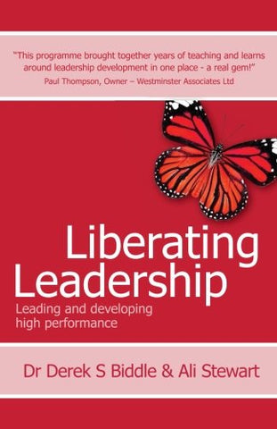 Liberating Leadership: Leading and developing high performance