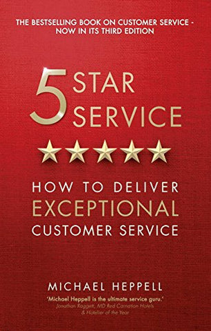 Five Star Service: How to deliver exceptional customer service