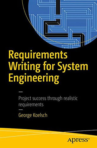 Requirements Writing for System Engineering