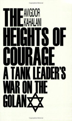 The Heights of Courage: A Tank Leader's War on the Golan (Contributions in Military History)