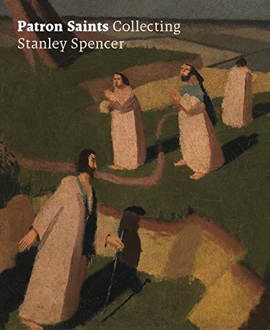 Patron Saints: Collecting Stanley Spencer