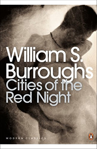 Cities of the Red Night (Penguin Modern Classics)