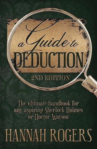 A Guide to Deduction - The ultimate handbook for any aspiring Sherlock Holmes or Doctor Watson