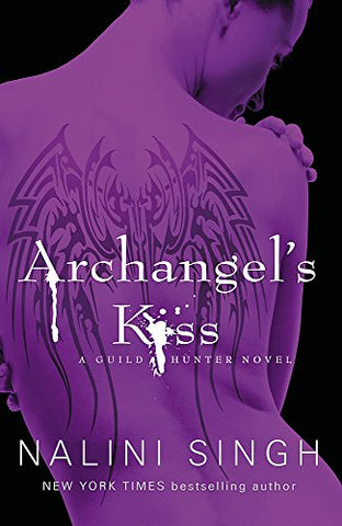 Archangel's Kiss: Book 2 (The Guild Hunter Series)