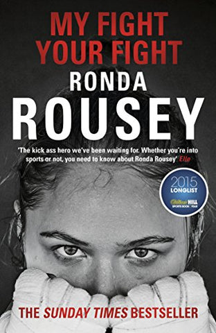 My Fight Your Fight: The Official Ronda Rousey autobiography