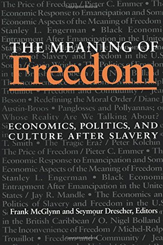 The Meaning of Freedom: Economics, Politics and Culture After Slavery (Pitt Latin American Series)