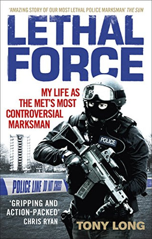 Lethal Force: My Life As the Mets Most Controversial Marksman