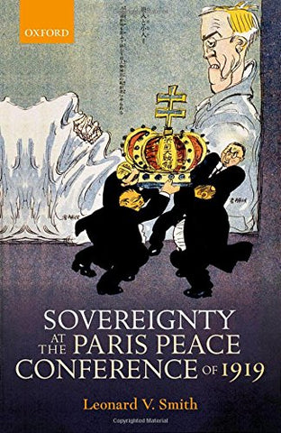 Sovereignty at the Paris Peace Conference of 1919 (The Greater War)
