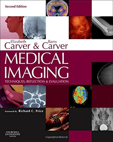 Medical Imaging: Techniques, Reflection & Evaluation, 2e