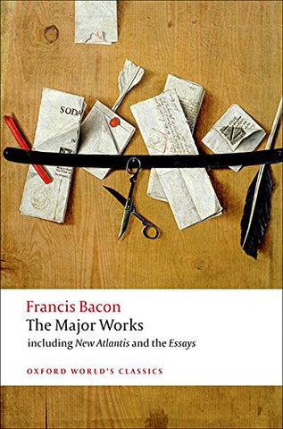 Francis Bacon The Major Works (Oxford World's Classics)