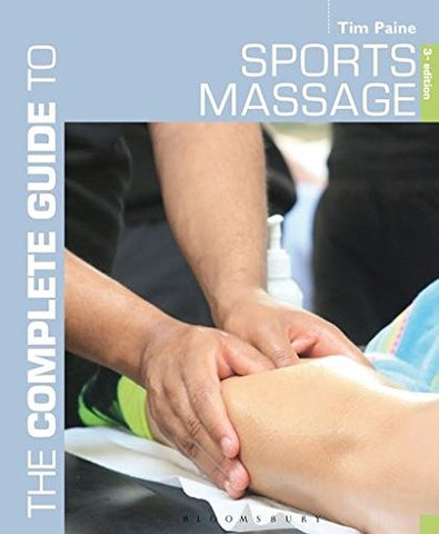 Complete Guide to Sports Massage, The (Complete Guides)
