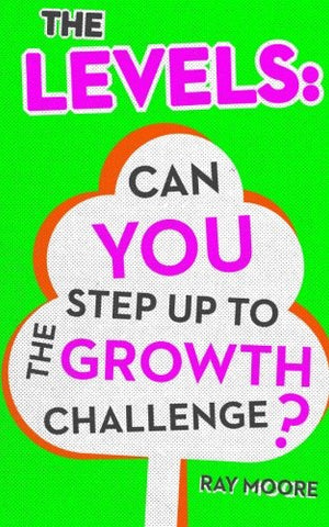 The Levels: Can YOU step up to the growth challenge: Volume 2