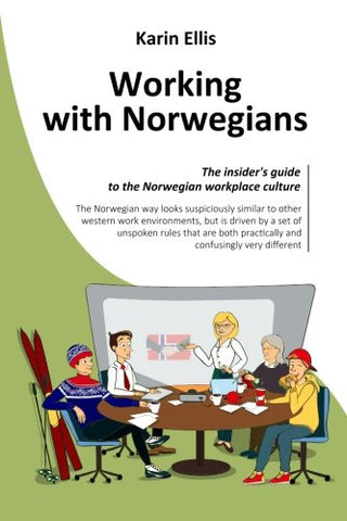 Working with Norwegians: The insider's guide to the Norwegian workplace culture