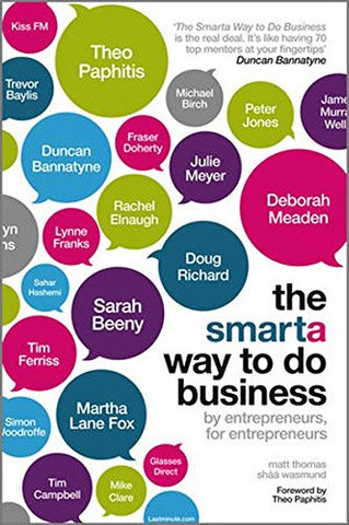 The SMARTA Way to Do Business: By Entrepreneurs, for Entrepreneurs; Your Ultimate Guide to Starting a Business
