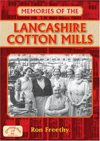 Memories of the Lancashire Cotton Mills (Memories)
